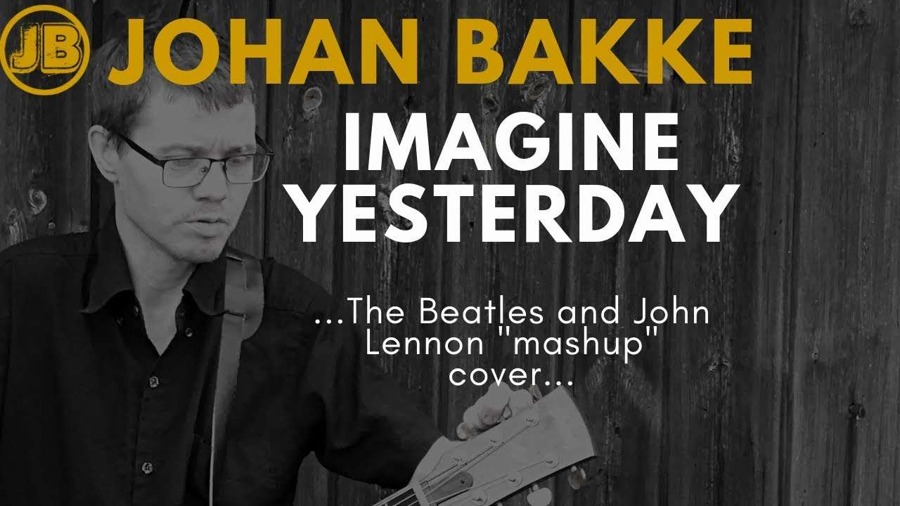 Yesterday/Imagine (The Beatles & John Lennon Mashup Cover)